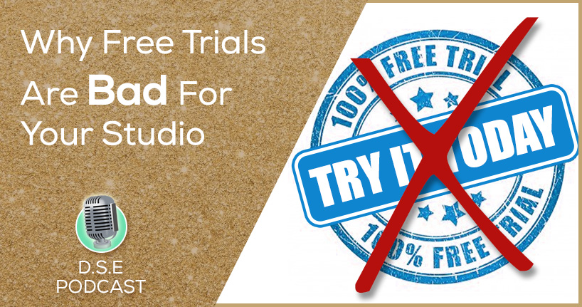 Podcast - Why Free Trials Are Bad For Your Dance Studio